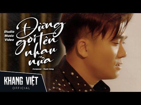 Đừng Gọi Tên Nhau Nữa | Khang Việt [ Studio Music Video ]