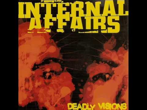 Internal Affairs - Deadly Visions 2007 [FULL ALBUM]