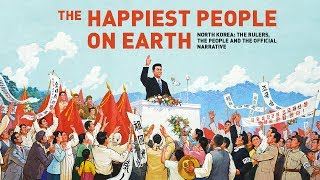 North Koreans say they're the happiest people in the world. Their great leader is like a father who takes care of them and all their...