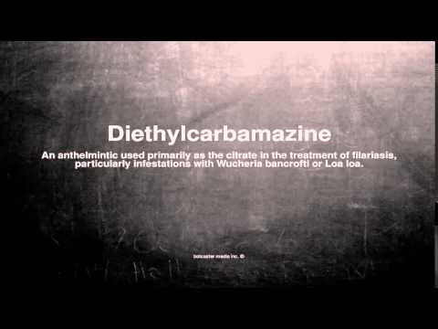Medical vocabulary: What does Diethylcarbamazine mean