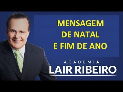 Mensagens lindas - Dr. Lair Ribeiro deixa uma LINDA mensagem de NATAL e ANO NOVO para você ! FELIZ NATAL