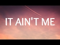 Download Video Kygo, Selena Gomez - It Ain't Me (Lyrics / Lyric Video)