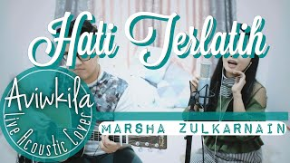 Video Marsha Zulkarnain - Hati Terlatih (Live Cover by Aviwkila) MP3, 3GP, MP4, WEBM, AVI, FLV Agustus 2018