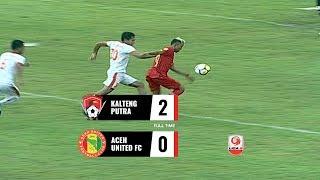Video [8 Besar] Cuplikan Pertandingan Kalteng Putra vs Aceh United FC, 15 November 2018 MP3, 3GP, MP4, WEBM, AVI, FLV November 2018