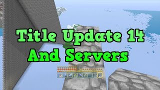 """Minecraft Xbox 360 Title Update 14 """"Release Date"""" Servers confirmed?"""