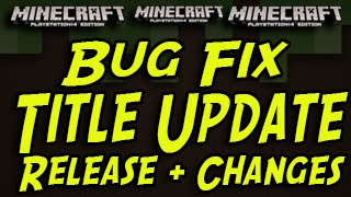 Minecraft (PS3, PS4, Xbox) - Title Update News! Bug Fix Change Log + Release
