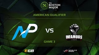 Team NP vs Infamous, Game 3, Boston Major AM Qualifiers