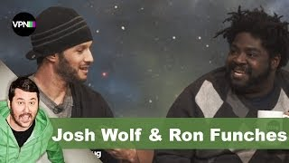 Josh Wolf & Ron Funches | Getting Doug with High