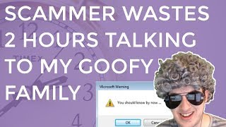Video Clueless Scammer Wastes  2 Hours With My Goofy Family MP3, 3GP, MP4, WEBM, AVI, FLV Juli 2018