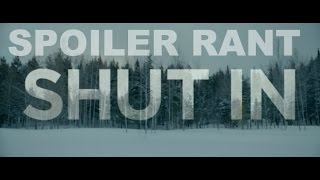 Nonton Shut In Spoiler Review RANT (Horror, 2016) Film Subtitle Indonesia Streaming Movie Download