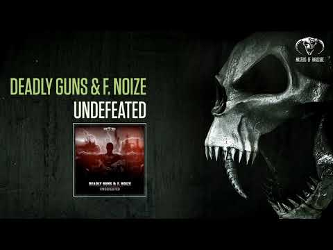 Deadly Guns X F.Noize - Undefeated