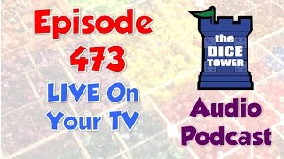 Dice Tower 473  - LIVE on Your TV