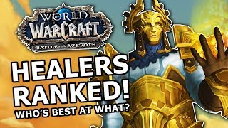 BfA Healers Ranked! Most Fun, Strongest , Best AOE, Who's Best At What?