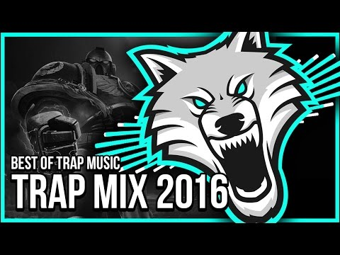 Trap Mix 2016 - Best Of Trap Music Mix   Gaming Music Mix