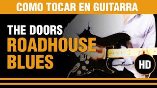 Como tocar Roadhouse blues de The doors en guitarra tu clase de guitarra. TUTORIAL