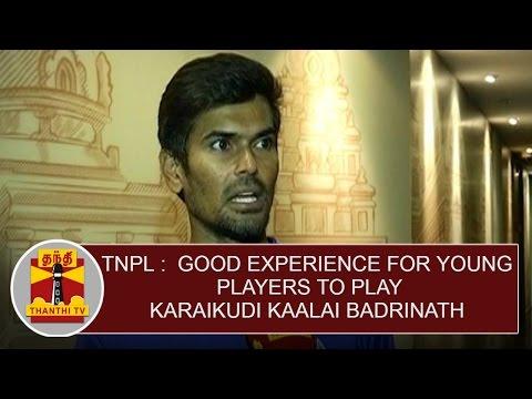 TNPL--Good-Experience-For-Young-Players-To-Play--Karaikudi-Kaalai-Badrinath