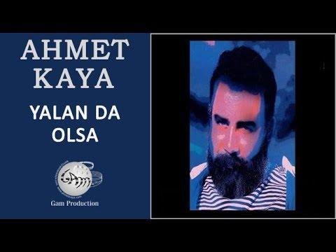 Ahmet Kaya – Yalan da Olsa Sözleri