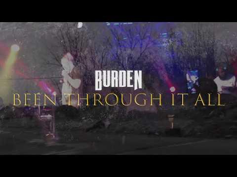 Burden - Been Through It All (Audio)