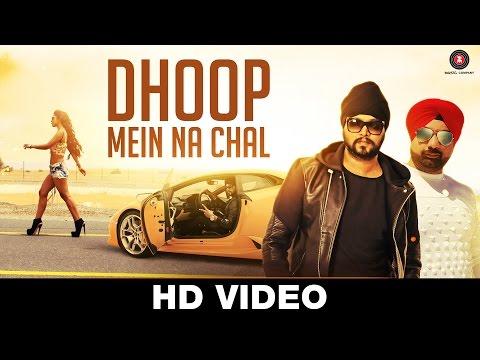 Dhoop Mein Na Chal - Official Music Video | Ramji Gulati Ft DJ Sukhi Dubai