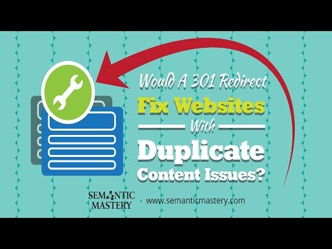 Would A 301 Redirect Fix Websites With Duplicate Content Issues?