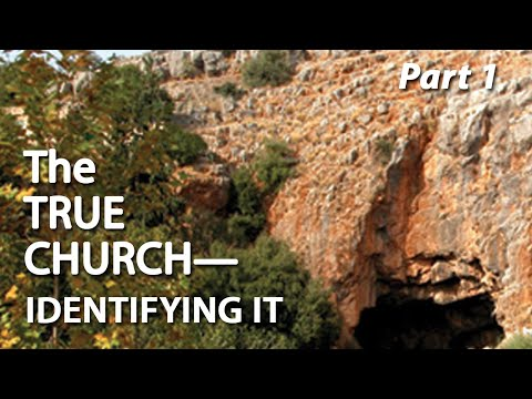 The True Church – Identifying It (Part 1)