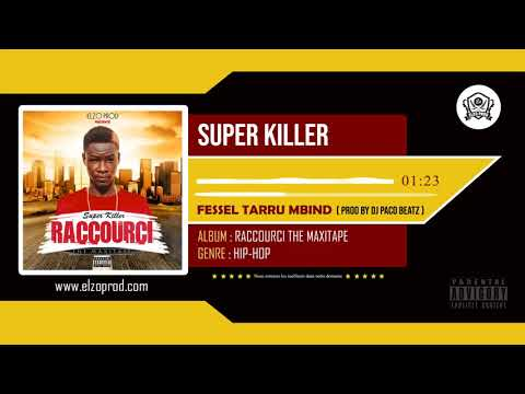 Super Killer - Fessel Tarru Mbind ( Prod By Dj Paco Beatz ) (видео)