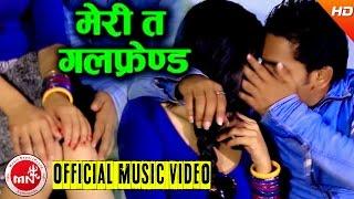 Meri Ta Girlfriends - Rohit Kadel & Kalpana BC