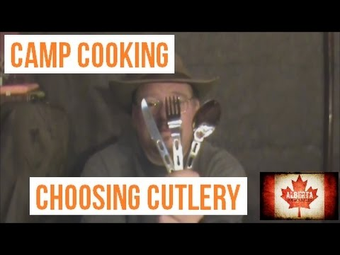 Camp Cooking - Choosing the Right Cutlery