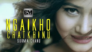 "Download Lagu Ngaikho Chatkhinu""Surma Chanu"" - Release 2017 Mp3"