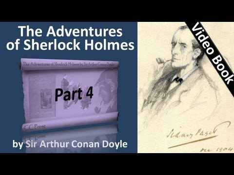 Video Part 4 - The Adventures of Sherlock Holmes Audiobook by Sir Arthur Conan Doyle (Adventures 07-08) download in MP3, 3GP, MP4, WEBM, AVI, FLV January 2017