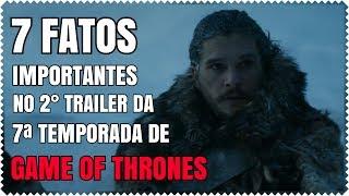 Mais um vídeo do quadro 7 Fatos Importantes no Trailer. Dessa vez eu falo sobre o 2º trailer da 7ª Temporada de Game of Thrones. Uma série original da HBO. G...