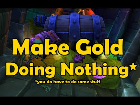 How To Make Gold In Wow Doing Absolutely Nothing