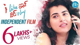 Nonton I Like It This Way - An Independent Film by Prema Malini Vanam || Archana || Shivakumar Film Subtitle Indonesia Streaming Movie Download