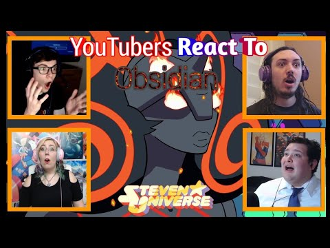 Youtubers React To Obsidian (Steven Universe)