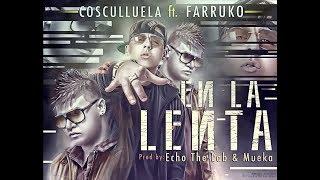 En La Lenta (Audio) - Cosculluela Ft. Farruko