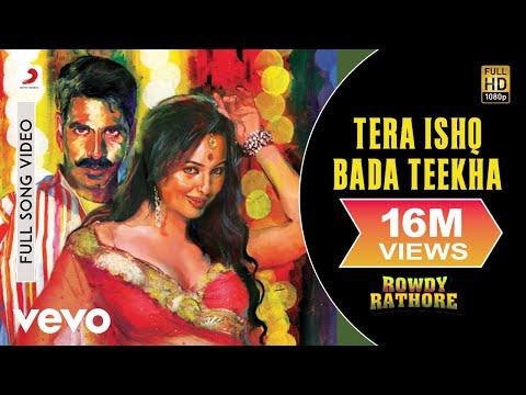 Tera Ishq Bada : Rowdy Rathore