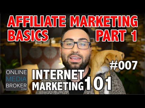 How To Make Money with Affiliate Marketing: Internet Marketing 101 #007