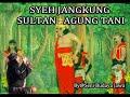 SYEH JANGKUNG SULTAN AGUNG TANI FULL AUDIO