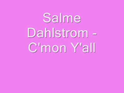 Tekst piosenki Salme Dahlstrom - C'mon Y'All po polsku