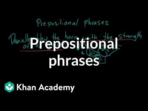 Prepositional Phrases Video Khan Academy