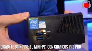 Gigabyte BRIX Pro, la Mini-PC Gamer!