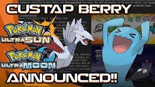 CUSTAP BERRY COMING SOON! Pokemon Ultra Sun and Moon! w/ PokeaimMD by PokeaimMD