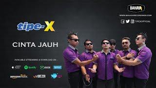 Video Tipe-X - Cinta Jauh (Official Audio) MP3, 3GP, MP4, WEBM, AVI, FLV Agustus 2018