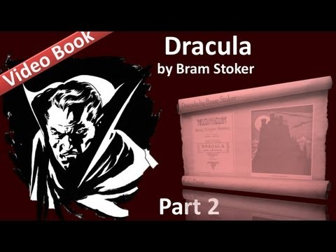 Part 2 - Dracula Audiobook by Bram Stoker (Chs 05-08) (видео)