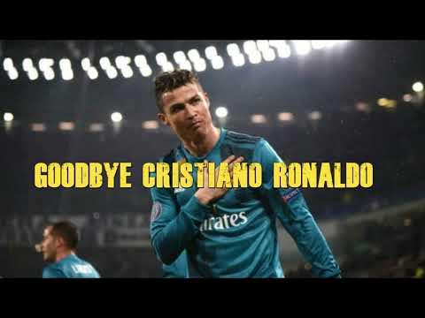 Goodbye Cristiano Ronaldo