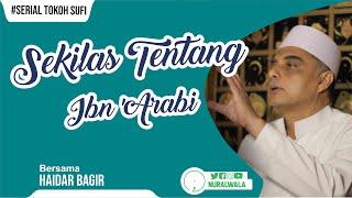 Video Sekilas Tentang Ibn 'Arabi -- Haidar Bagir MP3, 3GP, MP4, WEBM, AVI, FLV Maret 2019