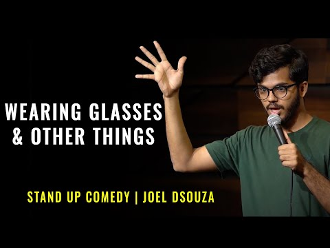 Wearing Glasses & Other Things   Stand Up Comedy by Joel Dsouza