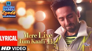 Video Lyrical: Mere Liye Tum Kaafi Ho | Shubh Mangal Zyada Saavdhan |Ayushman Khurana,Jeetu | Tanishk-Vayu download in MP3, 3GP, MP4, WEBM, AVI, FLV January 2017