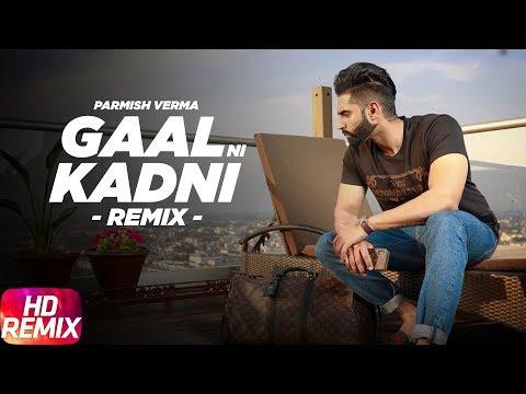 Gaal Ni Kadni | Remix | Parmish Verma | Desi Crew