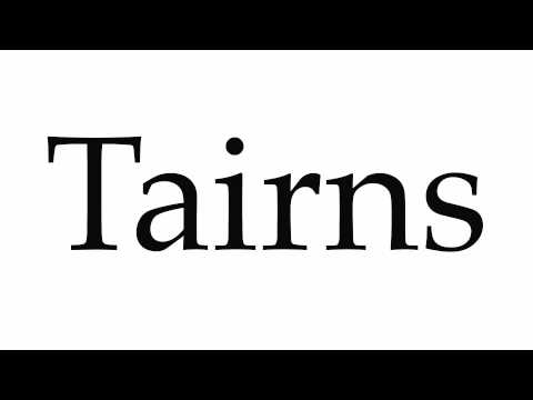 How to Pronounce Tairns